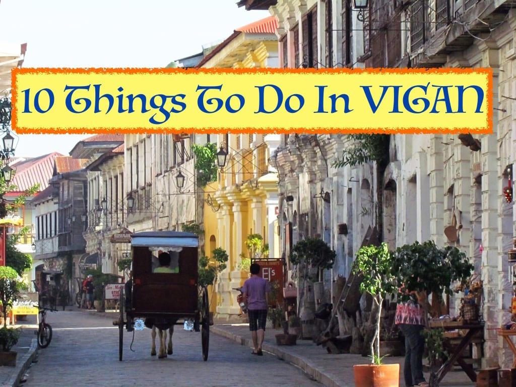 10 Things To Do In Vigan Backpackways Com