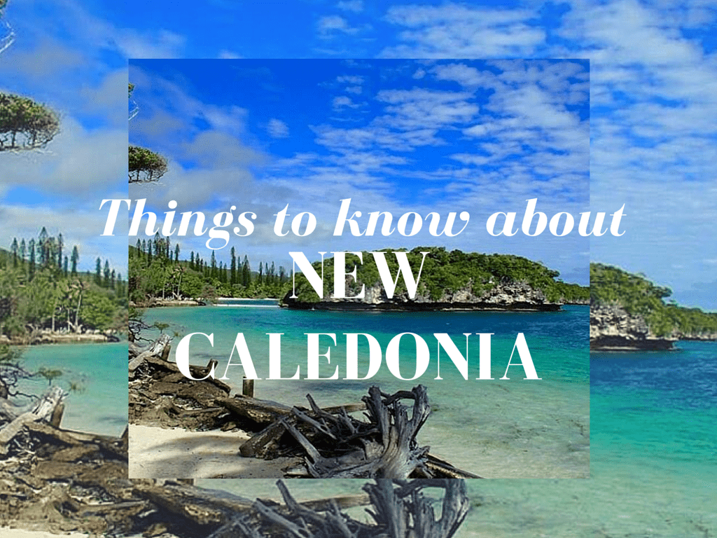 Things You Need To Know About New Caledonia Backpackways Com